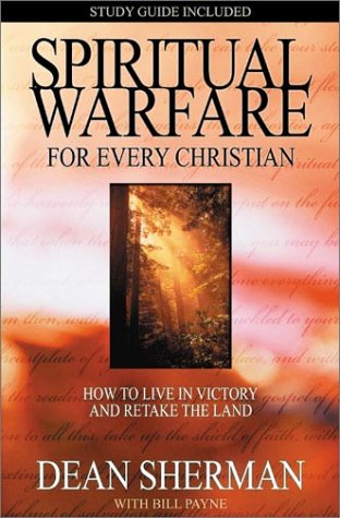 Spiritual Warfare for Every Christian : How to Live in Victory and Retake the Land 1st edition cover