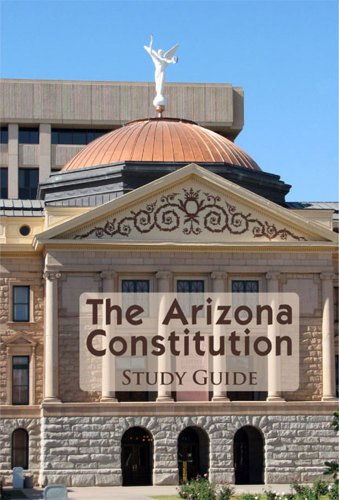Arizona Constitution Study Guide 10th 2009 (Guide (Pupil's)) 9780974020051 Front Cover