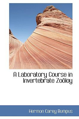 A Laboratory Course in Invertebrate Zoology:   2009 edition cover