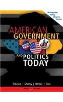 American Government and Politics Today: No Separate Policy Chapters Version, 2013-2014 16th 2013 edition cover