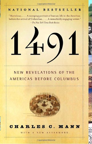 1491 New Revelations of the Americas Before Columbus 2nd 2006 9781400032051 Front Cover