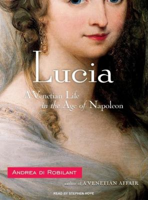 Lucia: A Venetian Life in the Age of Napoleon  2008 edition cover