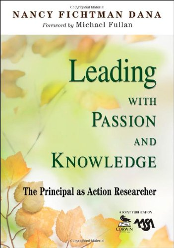 Leading with Passion and Knowledge The Principal as Action Researcher  2009 edition cover
