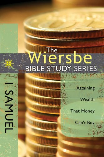 Wiersbe Bible Study Series: 1 Samuel Attaining Wealth That Money Can't Buy N/A edition cover