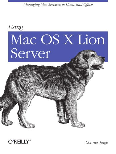 Using Mac OS X Lion Server Managing Mac Services at Home and Office  2012 9781449316051 Front Cover