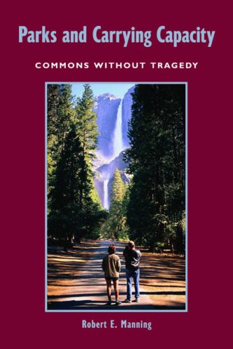 Parks and Carrying Capacity Commons Without Tragedy  2007 edition cover