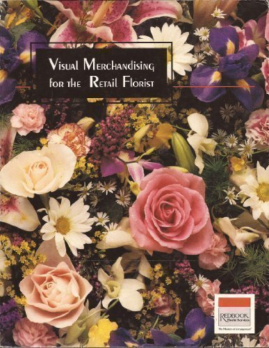 Visual Merchandising for the Retail Florist:   1994 9781569630051 Front Cover