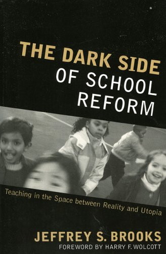 Dark Side of School Reform Teaching in the Space Between Reality and Utopia  2006 edition cover