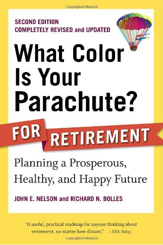 What Color Is Your Parachute? For Retirement Planning a Prosperous, Healthy, and Happy Future 2nd 2010 edition cover