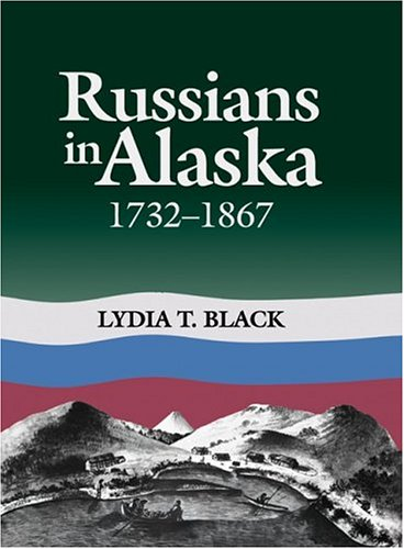 Russians in Alaska 1732-1867  2004 edition cover