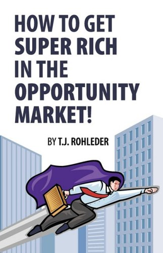 How to Get Super Rich in the Opportunity Market  N/A 9781933356051 Front Cover