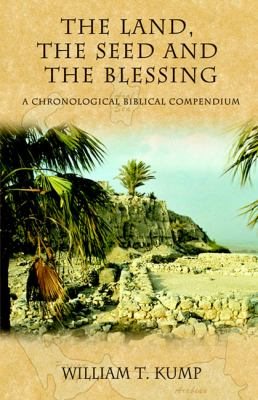 Land, the Seed and the Blessing A Chronological Biblical Compendium  1999 9781933596051 Front Cover