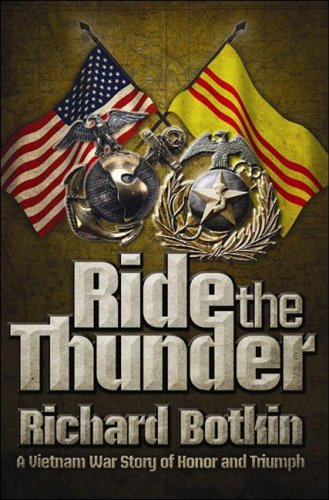 Ride the Thunder A Vietnam War Story of Honor and Triumph  2009 9781935071051 Front Cover