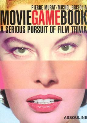 Movie Game Book A Serious Pursuit of Film Trivia N/A 9782843236051 Front Cover