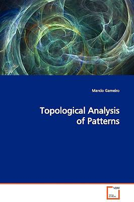 Topological Analysis of Patterns:   2009 9783836459051 Front Cover