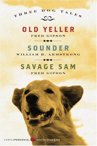 Three Dog Tales Old Yeller, Sounder, Savage Sam N/A edition cover