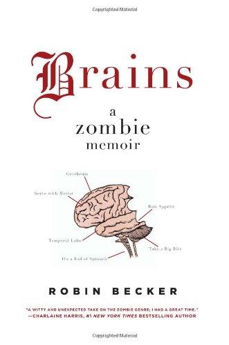 Brains A Zombie Memoir  2010 edition cover
