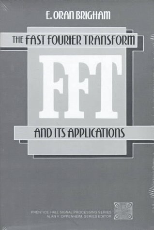 Fast Fourier Transform and Its Applications  1st 1988 9780133075052 Front Cover