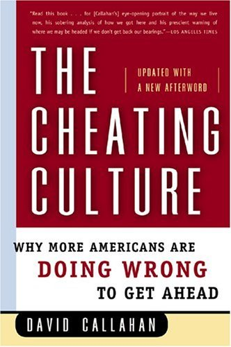 Cheating Culture Why More Americans Are Doing Wrong to Get Ahead  2004 edition cover