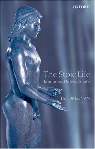 Stoic Life Emotions, Duties, and Fate  2007 9780199217052 Front Cover