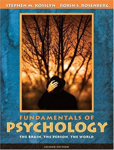 Fundamentals of Psychology The Brain, the Person, the World 2nd 2005 9780205415052 Front Cover