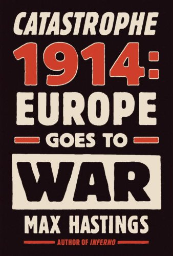 Catastrophe 1914 Europe Goes to War  2013 edition cover