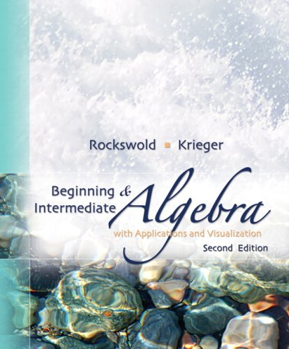 Beginning and Intermediate Algebra with Applications and Visualization  2nd 2009 edition cover