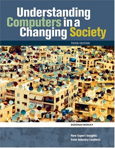 Understanding Computers in a Changing Society  3rd 2009 9780324596052 Front Cover