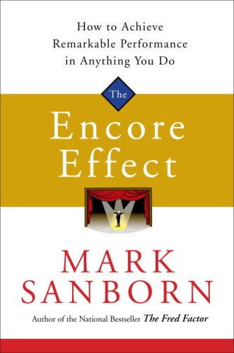Encore Effect How to Achieve Remarkable Performance in Anything You Do  2008 edition cover