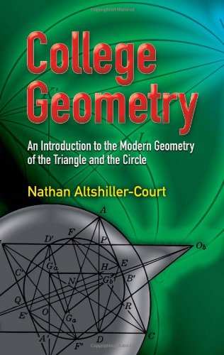 College Geometry An Introduction to the Modern Geometry of the Triangle and the Circle 2nd 2007 9780486458052 Front Cover
