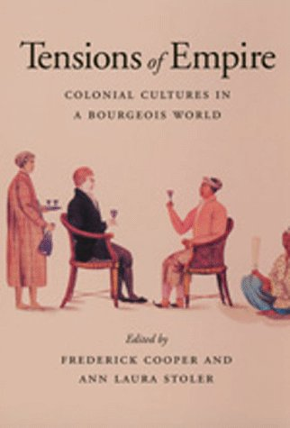 Tensions of Empire Colonial Cultures in a Bourgeois World  1997 edition cover