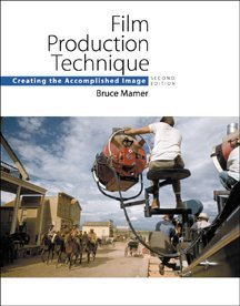 Film Production Technique Creating the Accomplished Image 2nd 2000 9780534562052 Front Cover