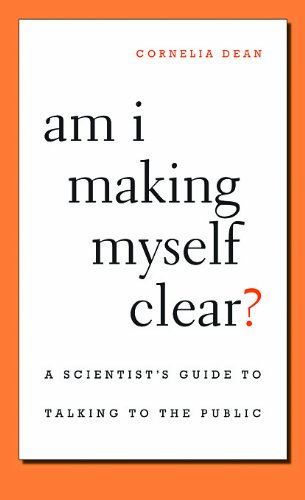 Am I Making Myself Clear? A Scientist's Guide to Talking to the Public  2009 edition cover