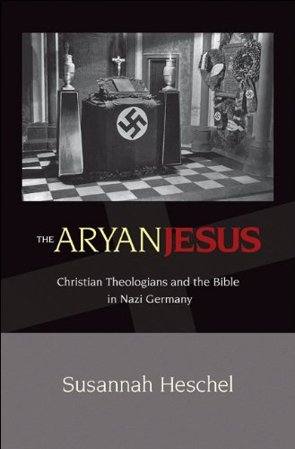 Aryan Jesus Christian Theologians and the Bible in Nazi Germany  2011 edition cover