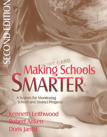 Making Schools Smarter A System for Monitoring School and District Progress 2nd 2001 (Revised) 9780761975052 Front Cover