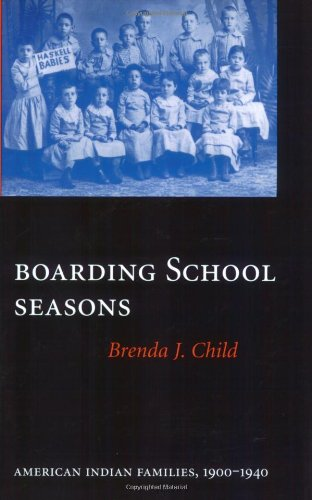 Boarding School Seasons American Indian Families, 1900-1940  2000 edition cover