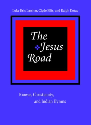 Jesus Road Kiowas, Christianity, and Indian Hymns  2002 edition cover