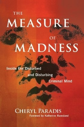 Measure of Madness Inside the Disturbed and Disturbing Criminal Mind  2010 9780806531052 Front Cover