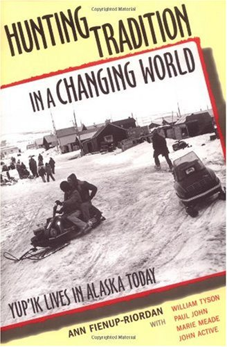 Hunting Tradition in a Changing World Yup'ik Lives in Alaska Today  2000 edition cover