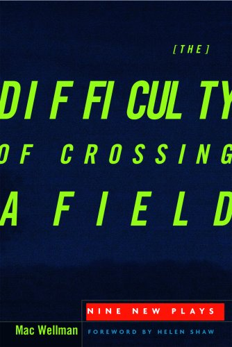 Difficulty of Crossing a Field Nine New Plays  2008 edition cover