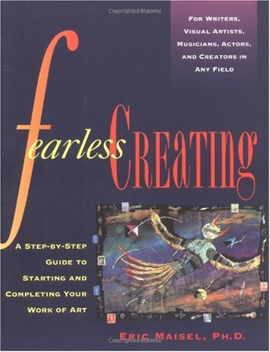 Fearless Creating Starting and Completing Your Work of Art N/A 9780874778052 Front Cover