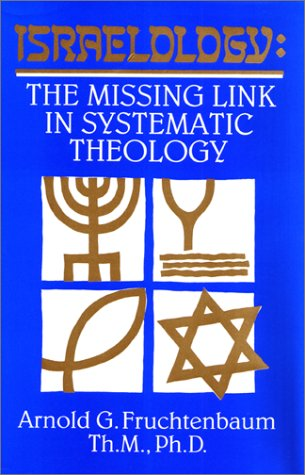 Israelology : The Missing Link in Systematic Theology 1st edition cover