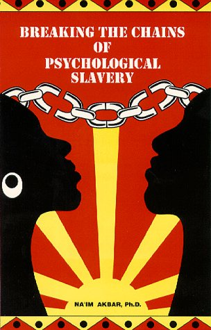 Breaking the Chains of Psychological Slavery   1996 (Revised) edition cover