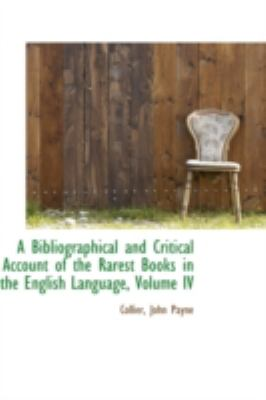 Bibliographical and Critical Account of the Rarest Books in the English Language  N/A 9781113188052 Front Cover
