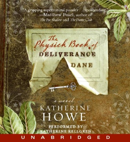 The Physick Book of Deliverance Dane:  2009 9781401393052 Front Cover