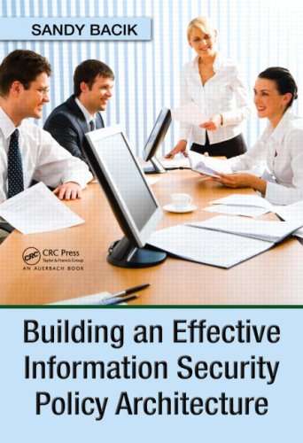 Building an Effective Information Security Policy Architecture   2008 edition cover