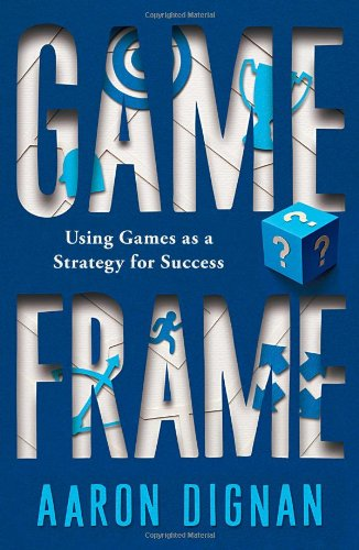 Game Frame Using Games as a Strategy for Success  2011 edition cover