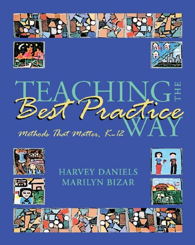 Teaching the Best Practice Way Methods That Matter, K-12  2004 edition cover