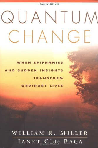 Quantum Change When Epiphanies and Sudden Insights Transform Ordinary Lives  2001 edition cover
