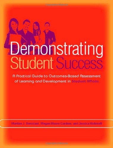 Demonstrating Student Success A Practical Guide to Outcomes-Based Assessment of Learning and Development in Student Affairs  2009 edition cover